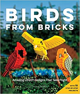 Birds From Bricks: Amazing Lego(r) Designs That Take Flight - With 15 Step-by-step Projects Descargar Epub