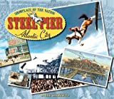 Steel Pier, Atlantic City: Showplace of the Nation