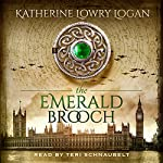 The Emerald Brooch: The Celtic Brooch, Book 4 | Katherine Lowry Logan