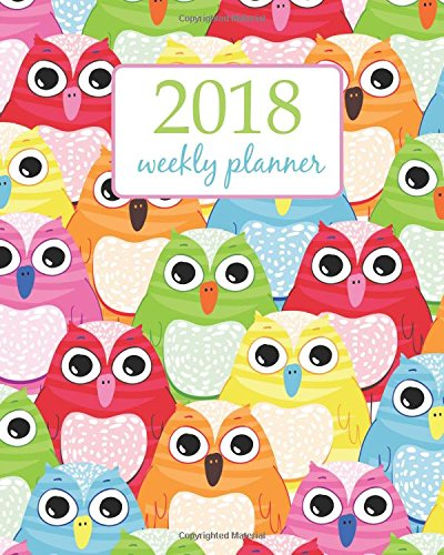 Weekly & Monthly Planner 2018: Calendar Schedule Organizer Appointment Journal Notebook and Action day  cute owls design (Volume 59) pdf