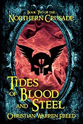 Tides of Blood and Steel (Book II of the Northern Crusade)