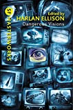 Anthologies seldom make history, but Dangerous Visions is a grand exception. Harlan Ellison's 1967 collection of science fiction stories set an almost impossibly high standard, as more than a half dozen of its stories won major awards - not s...