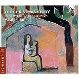 クリスマス物語 (The Christmas Story/Paul Hillier, Theatre of Voices, Ars Nova Copenhagen) [SACD Hybrid]