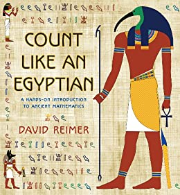 Count Like an Egyptian: A Hands-on Introduction to Ancient Mathematics by [Reimer, David]