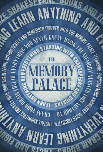 The Memory Palace - Learn Anything and Everything (Starting With Shakespeare and Dickens) (Faking Smart Book 1) cover