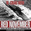 Red November: Inside the Secret U.S.-Soviet Submarine War Audiobook by W. Craig Reed Narrated by Tom Weiner