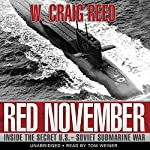 Red November: Inside the Secret U.S.-Soviet Submarine War | W. Craig Reed
