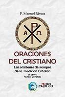 ORACIONES DEL CRISTIANO. Las Oraciones De Siempre