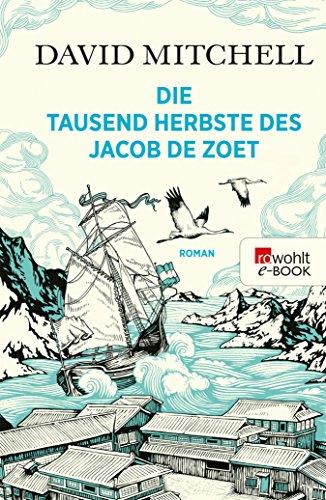 Die tausend Herbste des Jacob de Zoet (German Edition) (The 1000 Autumns Of Jacob De Zoet)