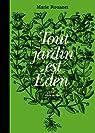 Tout jardin est Eden par Rouanet