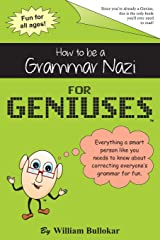 How to be a Grammar Nazi for Geniuses: Gag Book Paperback