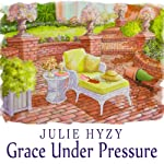 Grace Under Pressure: Manor House Mystery Series, Book 1 | Julie Hyzy