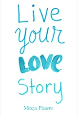 Live Your Love Story Kindle Edition