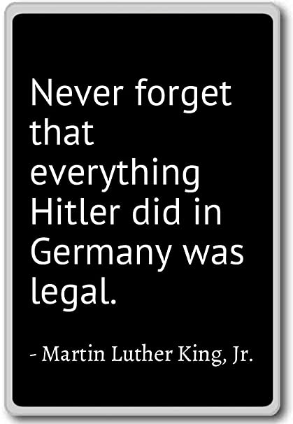 Amazoncom Never Forget That Everything Hitler Martin Luther