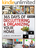 365 Days of Decluttering and Organizing Your Home: DIY Household Hacks, DIY Declutter and Organize, DIY Projects, DIY Crafts, DIY Books, DIY Cookbook, ... Home Improvement (DIY Hacks Book 1)