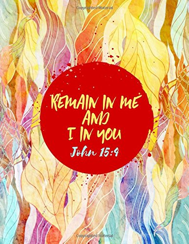 Download John 15:4 Remain in me, and I in you: Bible Verse Quote Cover Composition Notebook Large ebook