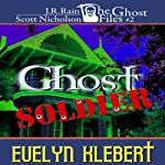 Ghost Soldier: The Ghost Files, Book 2 | Evelyn Klebert