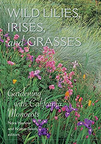 Wild Lilies, Irises, and Grasses: Gardening with California Monocots - Jw Pet Plant