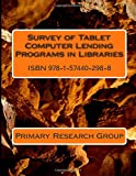Survey of Tablet Computer Lending Programs in Libraries, Primary Research Group, 1574402986