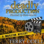 Deadly Production: Mapleton Mystery, Book 4 | Terry Odell