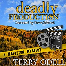 Deadly Production: Mapleton Mystery, Book 4 Audiobook by Terry Odell Narrated by Steve Marvel