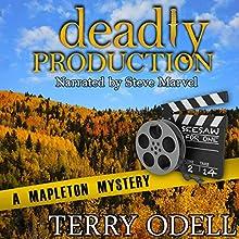 Deadly Production: Mapleton Mystery, Book 4 | Livre audio Auteur(s) : Terry Odell Narrateur(s) : Steve Marvel