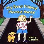 My Best Friend Moved Away | Nancy Carlson