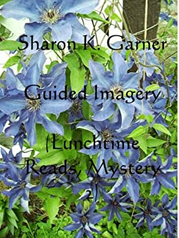 Lunchtime Reads: Mystery 2, Guided Imagery by [Garner, Sharon K.]