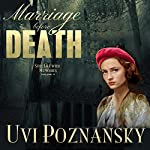 Marriage Before Death: WWII Spy Thriller: Still Life with Memories, Book 5 | Uvi Poznansky