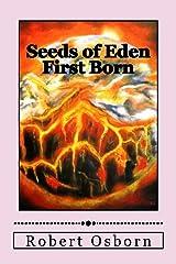Seeds of Eden: First Born (Volume 1) Paperback