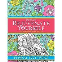 Rejuvenate Yourself - Floral Patterns