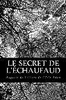 Le secret de l'échaufaud par Auguste de  Villiers de l'Isle-Adam