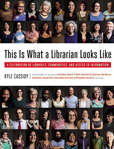 Book Cover: This Is What a Librarian Looks Like: A Celebration of Libraries, Communities, and Access to Information