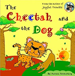 The Cheetah and the Dog by [Furstenberg, Patricia]