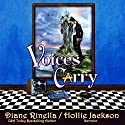 Voices Carry: A Rock and Roll Fantasy Audiobook by Diane Rinella Narrated by Hollie Jackson