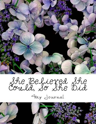 She Believed She Could, So She Did: Inspirational Quote/Purple Hydrangea Flower Design Notebook/Journal with 110 Lined Pages (8.5 x 11)