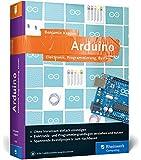 Arduino: Elektronik, Programmierung, Basteln