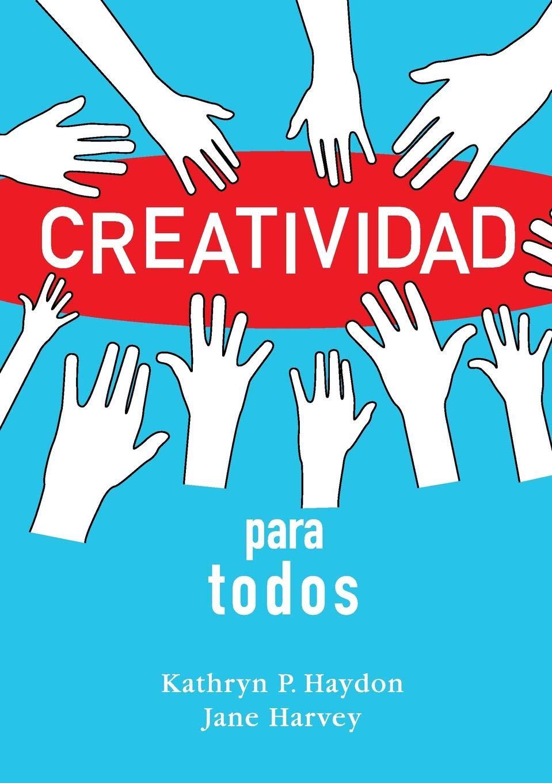 Creatividad para todos: Amazon.es: Haydon, Kathryn P., Harvey ...