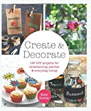 img - for Create & Decorate: 120 DIY Projects for Entertaining, Parties, and Everyday Living book / textbook / text book