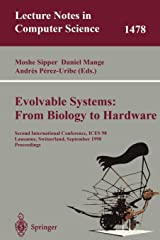 Evolvable Systems: From Biology to Hardware: Second International Conference, ICES 98 Lausanne, Switzerland, September 23–25, 1998 Proceedings (Lecture Notes in Computer Science, 1478) Paperback
