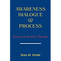Awareness, Diaglogue and Process: Essays on Gestalt Therapy