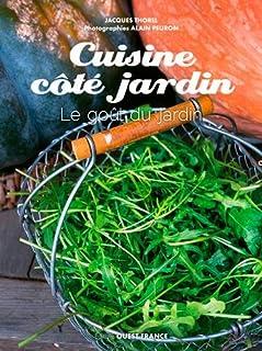 Cuisine côté jardin : le goût du jardin, Thorel, Jacques