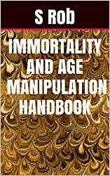 Immortality and age manipulation handbook