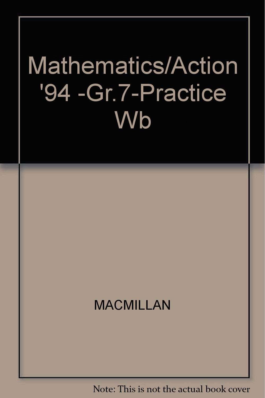 Mathematics/Action '94 -Gr 7-Practice Wb: MACMILLAN