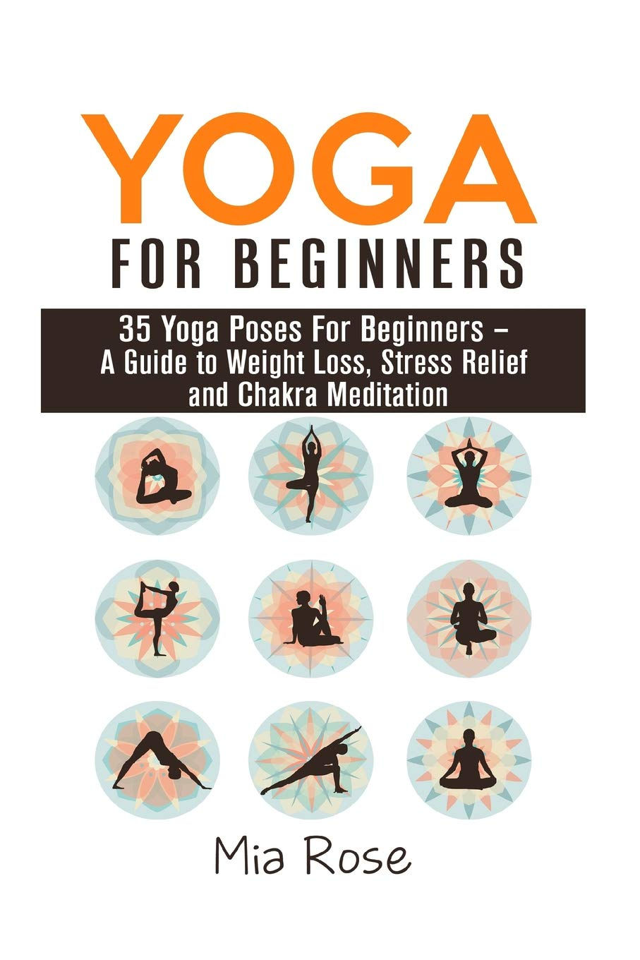 Yoga For Beginners: 35 Yoga Poses For Women, Men, Kids and ...
