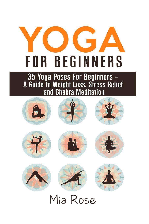 Yoga For Beginners 35 Yoga Poses For Women Men Kids And Seniors Rose Mia 9781511949514 Amazon Com Books