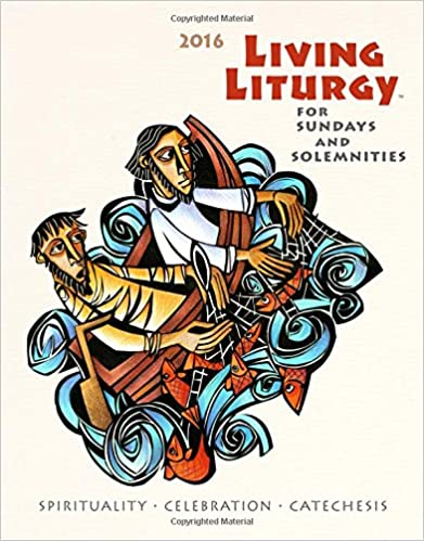 Read Living Liturgy: Spirituality, Celebration, and Catechesis for Sundays and Solemnities Year C (2016) PDF, azw (Kindle), ePub