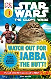Watch Out for Jabba the Hutt (DK Readers: Level 1)