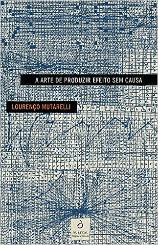 A Arte de Produzir Efeito sem Causa (Portuguese Edition): Lourenço Mutarelli: 9789725648544: Amazon.com: Books