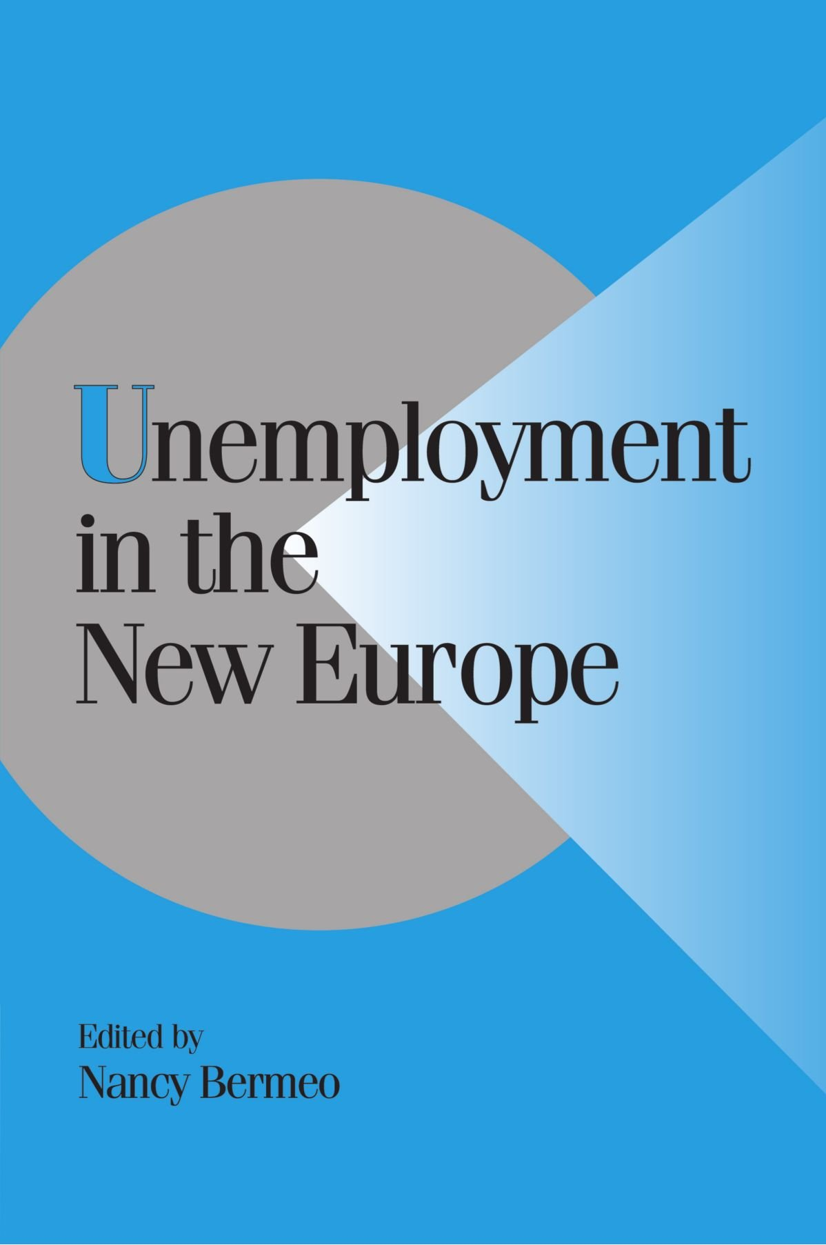 Unemployment In The New Europe Bermeo Nancy
